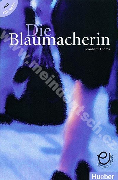 Die Blaumacherin - německá zjednodušená četba vč. audio CD