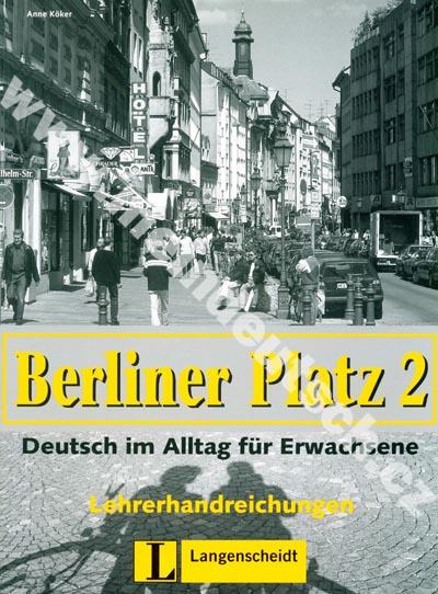 Berliner Platz 2 - metodická příručka k 2. dílu učebnice