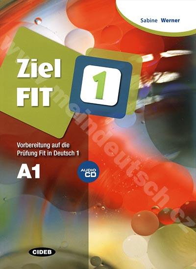 Ziel Fit 1 - cvičebnice + audio-CD - příprava k německé zkoušce Fit 1