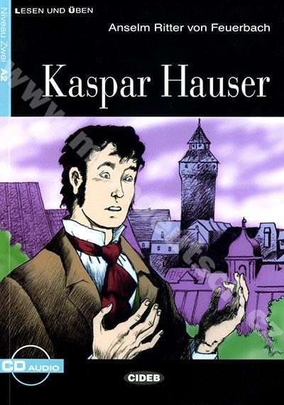 Kaspar Hauser - zjednodušená četba A2 v němčině (edice CIDEB) vč. CD