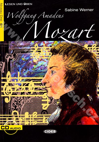 Wolfang Amadeus Mozart - zjednodušená četba B1 v němčině (CIDEB) + CD