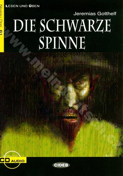 Die Schwarze Spinne - zjednodušená četba B1 v němčině (CIDEB) + CD