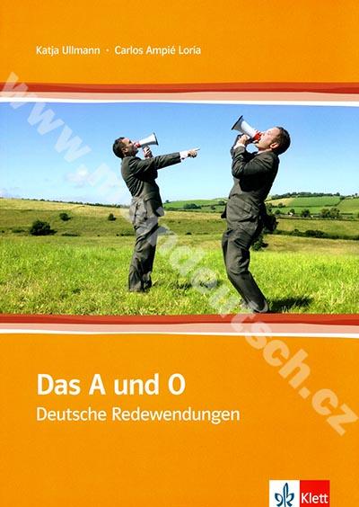 Das A und O - německé idiomatické obraty (cvičebnice)