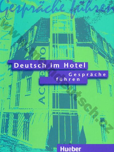 Deutsch im Hotel - Gespräche führen - německá komunikace pohostinství