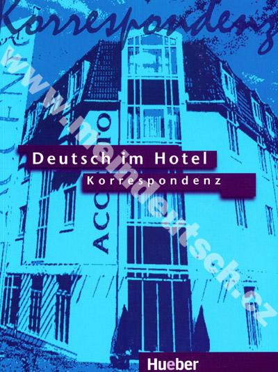 Deutsch im Hotel - Korrespondenz - učebnice německé písemné komunikace