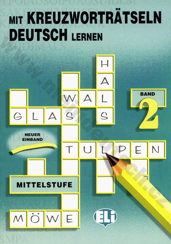 Mit Kreuzworträtseln Deutsch lernen 2 - cvičebnice německých křížovek
