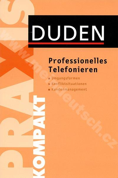 Duden Praxis - Professionelles Telefonieren - telefonování v němčině