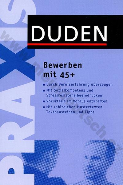 Duden Praxis - Bewerben mit 45+ - příručka žádání o místo v němčině