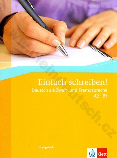 Einfach schreiben! - cvičebnice psaní v němčině A2-B1