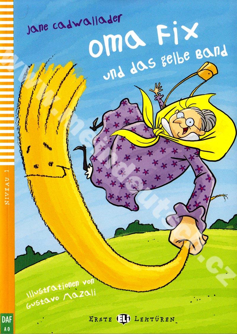 Oma Fix und das gelbe Band - zjednodušená četba v němčině A0 + CD-ROM