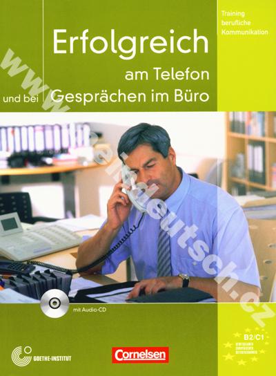 Erfolgreich am Telefon und bei Gesprächen im Büro - cvičebnice + CD
