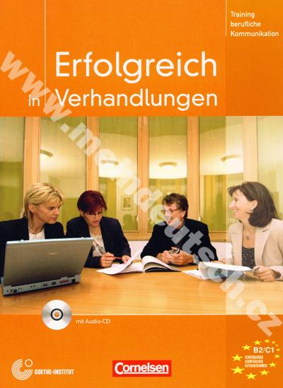 Erfolgreich in Verhandlungen - cvičebnice německé komunikace + CD