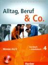 Alltag, Beruf, Co. 4 - 4. díl učebnice a prac. sešitu A2/2 vč. CD
