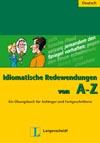 Idiomatische Redewendungen von A-Z - přehled německých idiomů