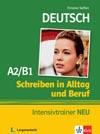 Schreiben in Alltag und Beruf A2/B1 Intensivtrainer NEU - cvičebnice