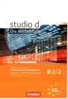 studio d: Die Mittelstufe B2/2 Sprach- und Prüfungstraining