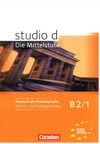 studio d: Die Mittelstufe B2/1 Sprach- und Prüfungstraining