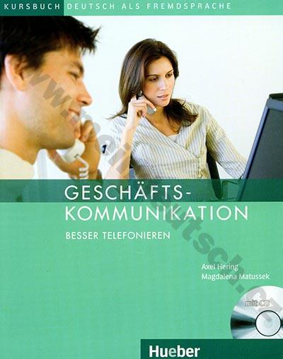 Geschäftskommunikation - Besser telefonieren - cvičebnice + CD