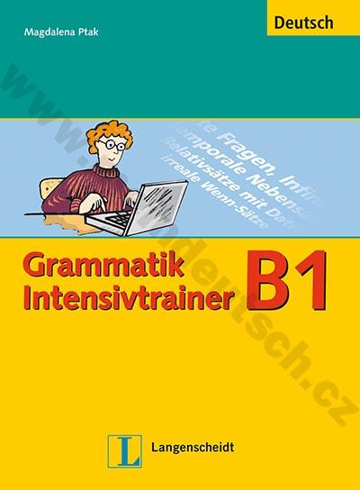 Grammatik Intensivtrainer B1 - cvičebnice německé gramatiky