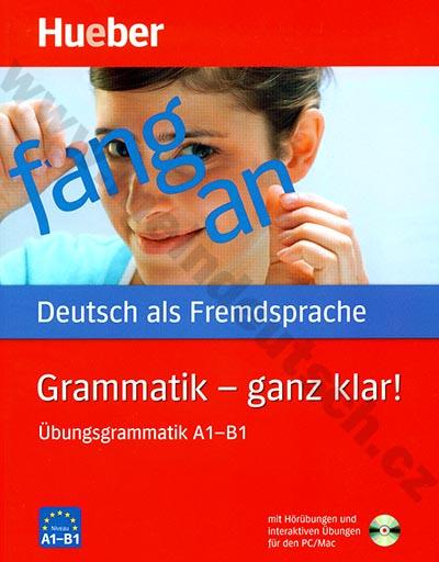 Grammatik - ganz klar! Übungsgrammatik - cvičebnice německé gramatiky
