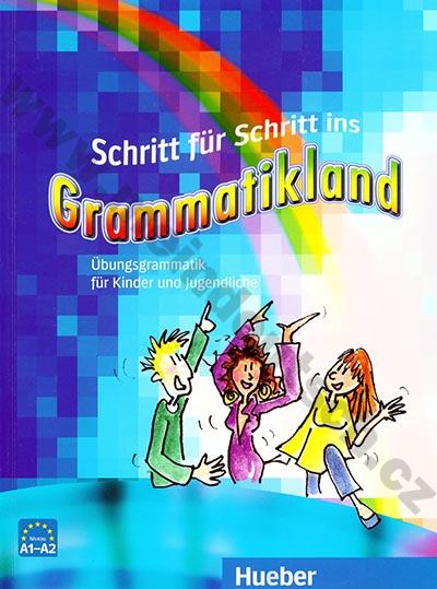 Schritt für Schritt ins Grammatikland - cvičebnice německé gramatiky