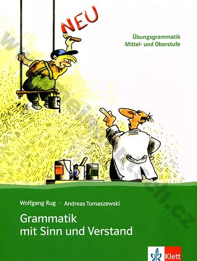 Grammatik mit Sinn und Verstand NEU - cvičebnice německé gramatiky