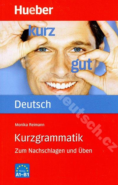 Kurzgrammatik Deutsch A1 - B1 - cvičebnice hlavní německé gramatiky