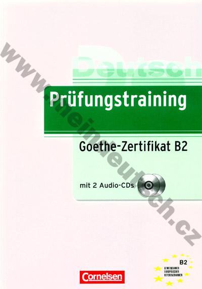 Prüfungstraining Goethe-Zertifikat B2 - cvičebnice k certifikátu +2 CD