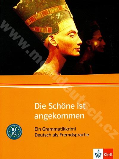 Die Schöne ist angekommen - cvičebnice německé gramatiky