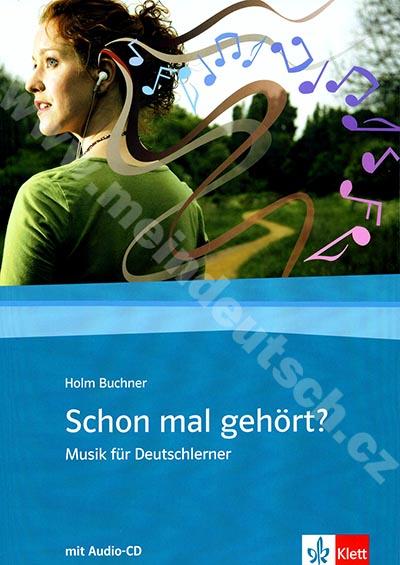 Schon mal gehört? - hudba a písničky do výuky němčiny vč. audio-CD