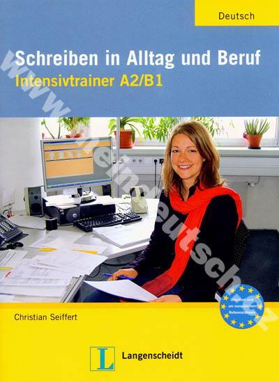 Schreiben in Alltag und Beruf A2/B1 - cvičebnice německého psaní