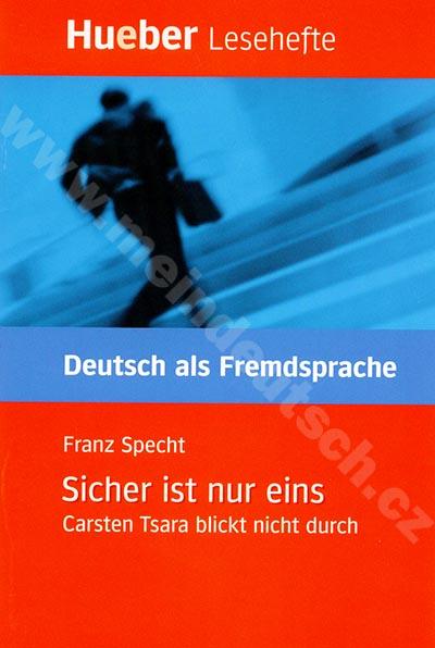 Sicher ist nur eins - německá četba v originále (úroveň A2)