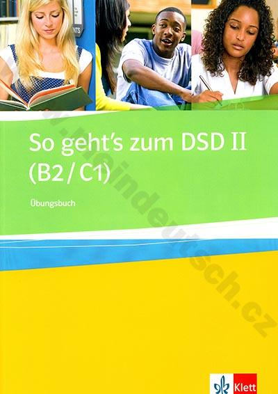 So geht's zum DSD II - cvičebnice ke zkoušce Deutsches Sprachdiplom