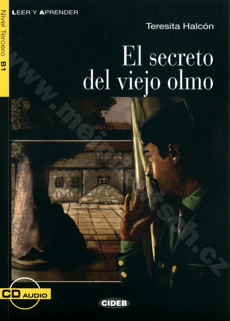 El secreto del viejo olmo - zjednodušená četba B1 ve španělštině + CD