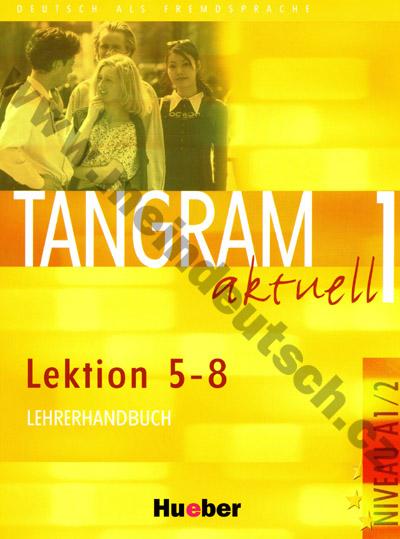 Tangram aktuell 1 (lekce 5-8) - metodická příručka (metodika)