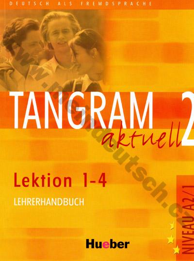 Tangram aktuell 2 (lekce 1-4) - metodická příručka (metodika)