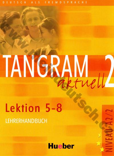 Tangram aktuell 2 (lekce 5-8) - metodická příručka (metodika)