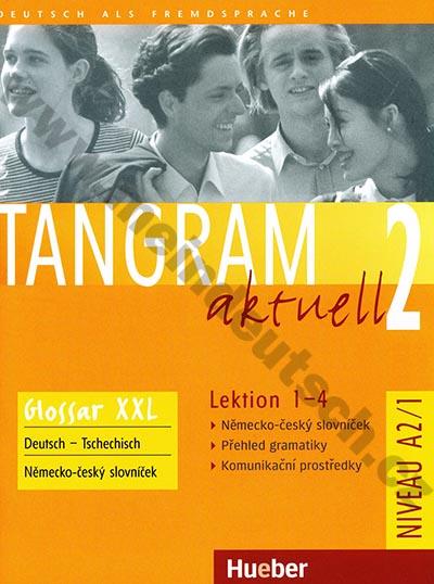 Tangram aktuell 2 (lekce 1-4) Glossar XXL - CZ slovníček