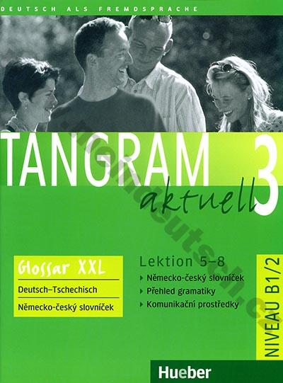 Tangram aktuell 3 (lekce 5-8) Glossar XXL - CZ slovníček