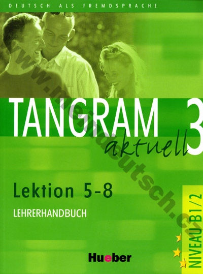 Tangram aktuell 3 (lekce 5-8) - metodická příručka (metodika)