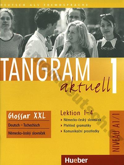 Tangram aktuell 1 (lekce 1-4) Glossar XXL - CZ slovníček