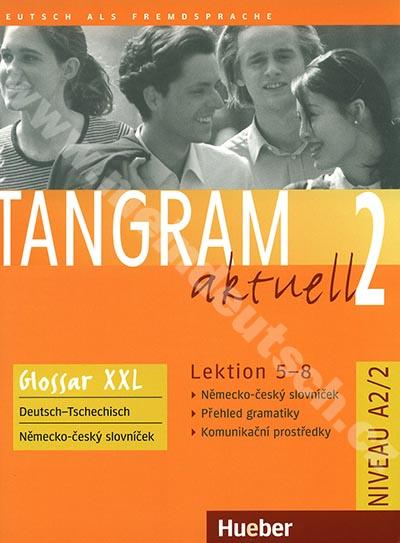 Tangram aktuell 2 (lekce 5-8) Glossar XXL - CZ slovníček