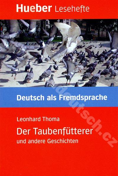 Der Taubenfütterer und andere Geschichten - německá četba B1