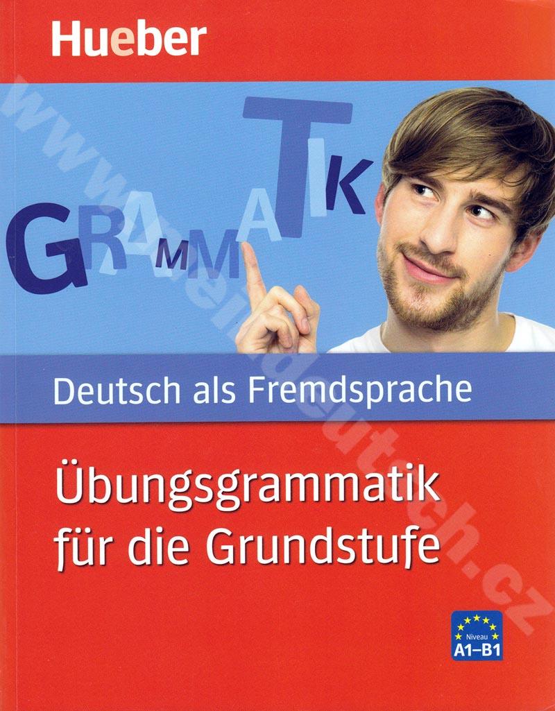 Übungsgrammatik für die Grundstufe - cvičebnice německé gramatiky