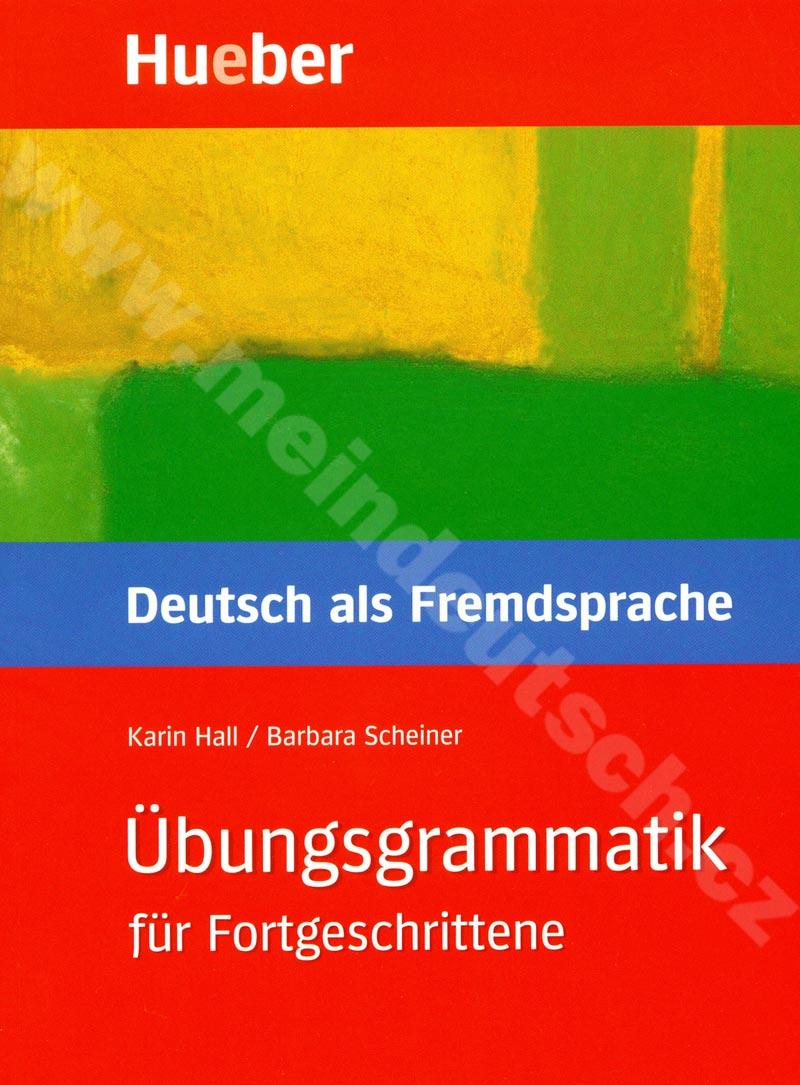 Übungsgrammatik für Fortgeschrittene B1 - C2 - cvičebnice gramatiky