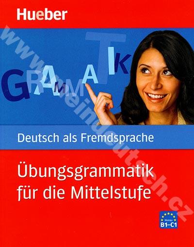 Übungsgrammatik für die Mittelstufe - cvičebnice německé gramatiky