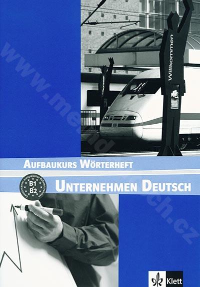 Unternehmen Deutsch Aufbaukurs - německý slovníček