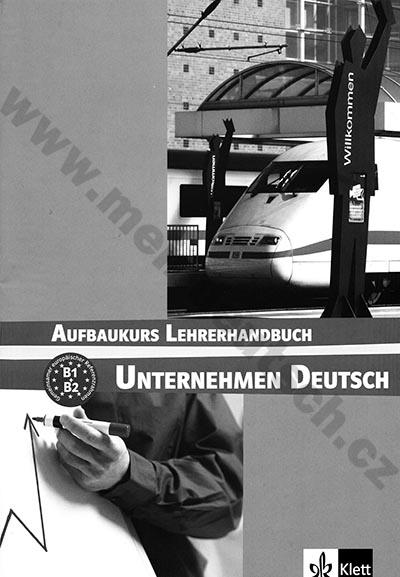 Unternehmen Deutsch Aufbaukurs - metodická příručka