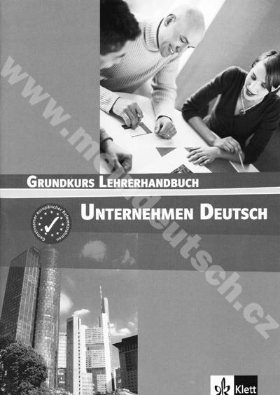 Unternehmen Deutsch Grundkurs - metodická příručka