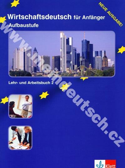 Wirtschaftsdeutsch für Anfänger-Aufbaustufe - učebnice a prac. sešit